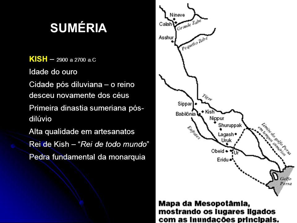 SUMÉRIA KISH – 2900 a 2700 a.C Idade do ouro