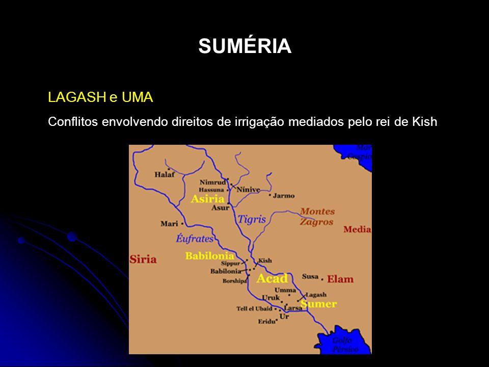 SUMÉRIA LAGASH e UMA Conflitos envolvendo direitos de irrigação mediados pelo rei de Kish