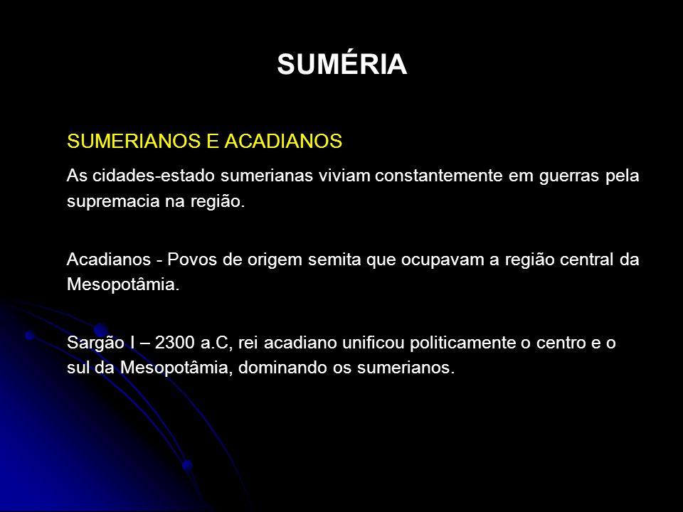 SUMÉRIA SUMERIANOS E ACADIANOS