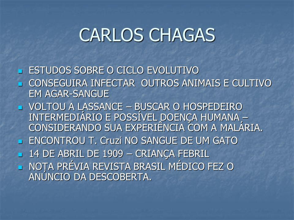 CARLOS CHAGAS ESTUDOS SOBRE O CICLO EVOLUTIVO