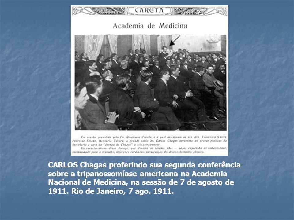 CARLOS Chagas proferindo sua segunda conferência sobre a tripanossomíase americana na Academia Nacional de Medicina, na sessão de 7 de agosto de 1911.