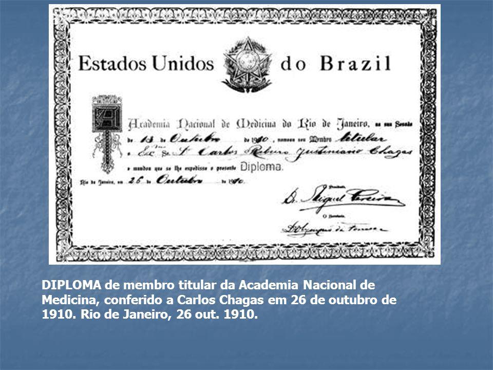 DIPLOMA de membro titular da Academia Nacional de Medicina, conferido a Carlos Chagas em 26 de outubro de 1910.