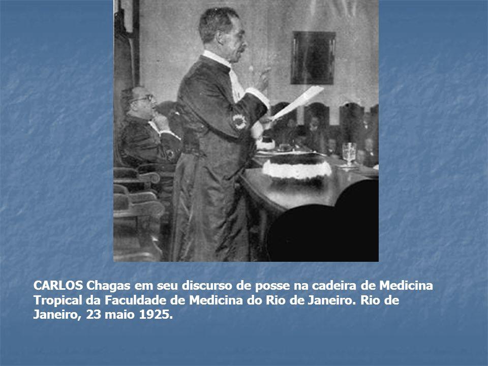 CARLOS Chagas em seu discurso de posse na cadeira de Medicina Tropical da Faculdade de Medicina do Rio de Janeiro.