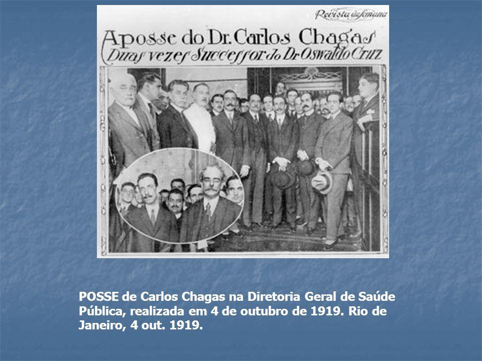 POSSE de Carlos Chagas na Diretoria Geral de Saúde Pública, realizada em 4 de outubro de 1919.