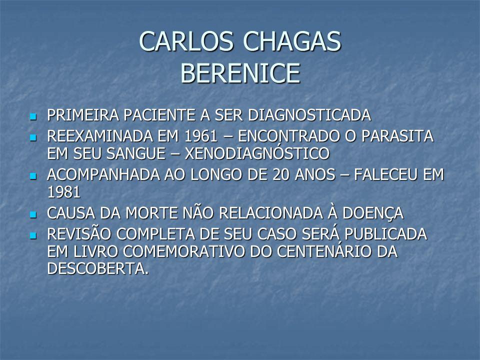 CARLOS CHAGAS BERENICE