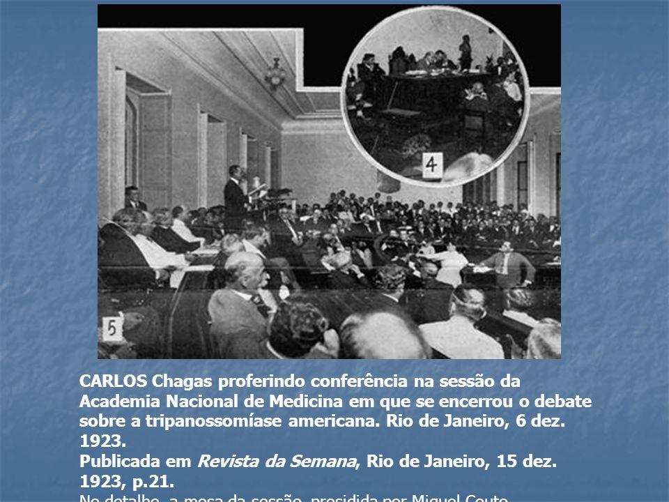 CARLOS Chagas proferindo conferência na sessão da Academia Nacional de Medicina em que se encerrou o debate sobre a tripanossomíase americana.