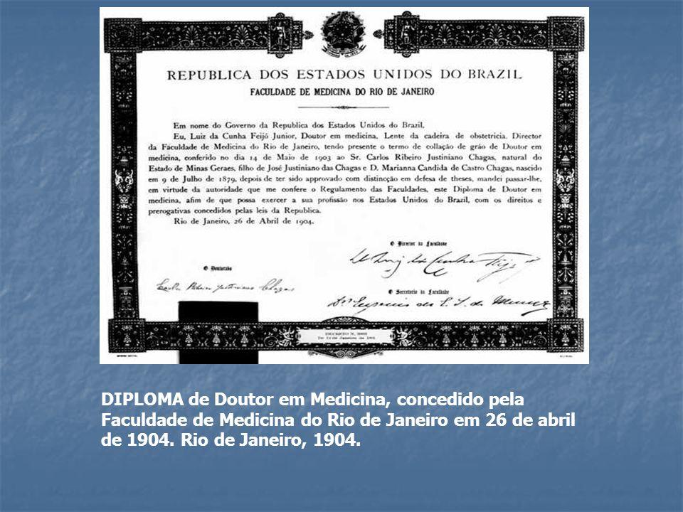 DIPLOMA de Doutor em Medicina, concedido pela Faculdade de Medicina do Rio de Janeiro em 26 de abril de 1904.