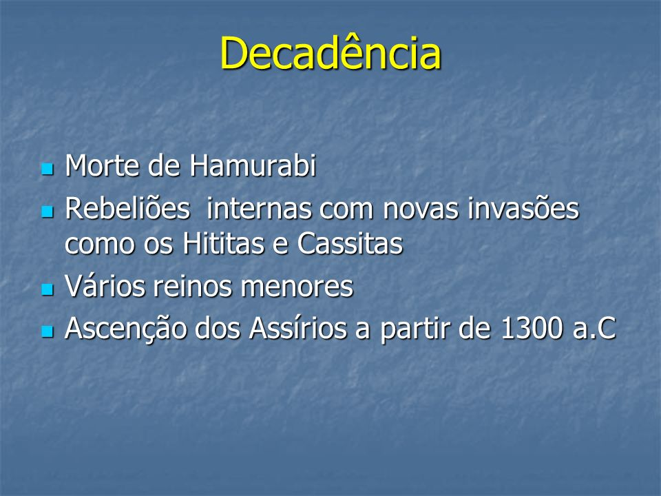 Decadência Morte de Hamurabi