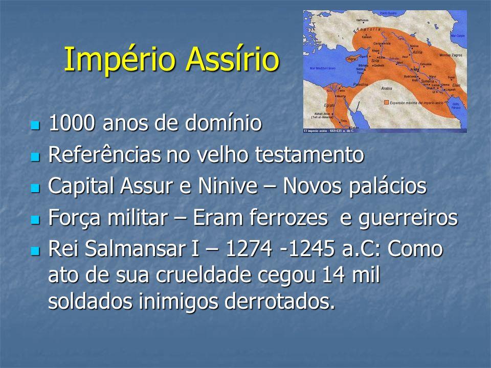 Império Assírio 1000 anos de domínio Referências no velho testamento
