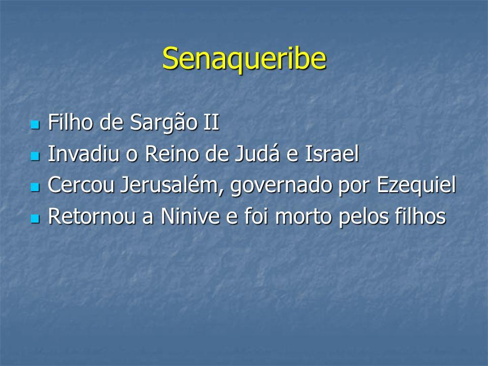Senaqueribe Filho de Sargão II Invadiu o Reino de Judá e Israel