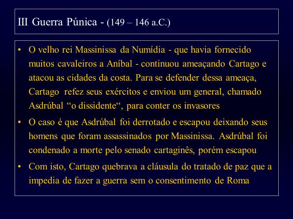 III Guerra Púnica - (149 – 146 a.C.)