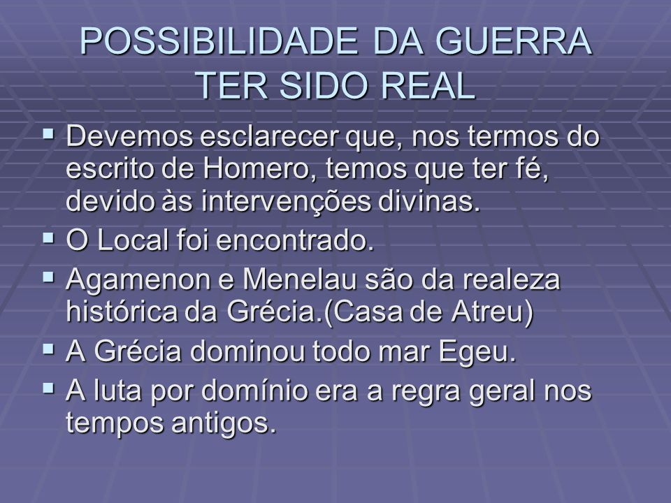 POSSIBILIDADE DA GUERRA TER SIDO REAL