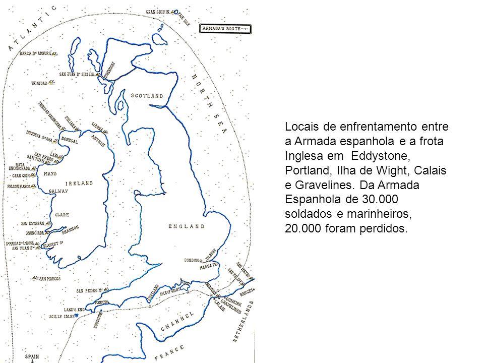 Locais de enfrentamento entre a Armada espanhola e a frota Inglesa em Eddystone, Portland, Ilha de Wight, Calais e Gravelines.