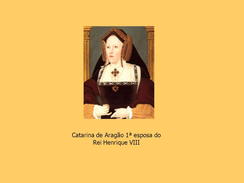 Catarina de Aragão 1ª esposa do Rei Henrique VIII