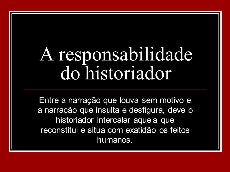 A responsabilidade do historiador