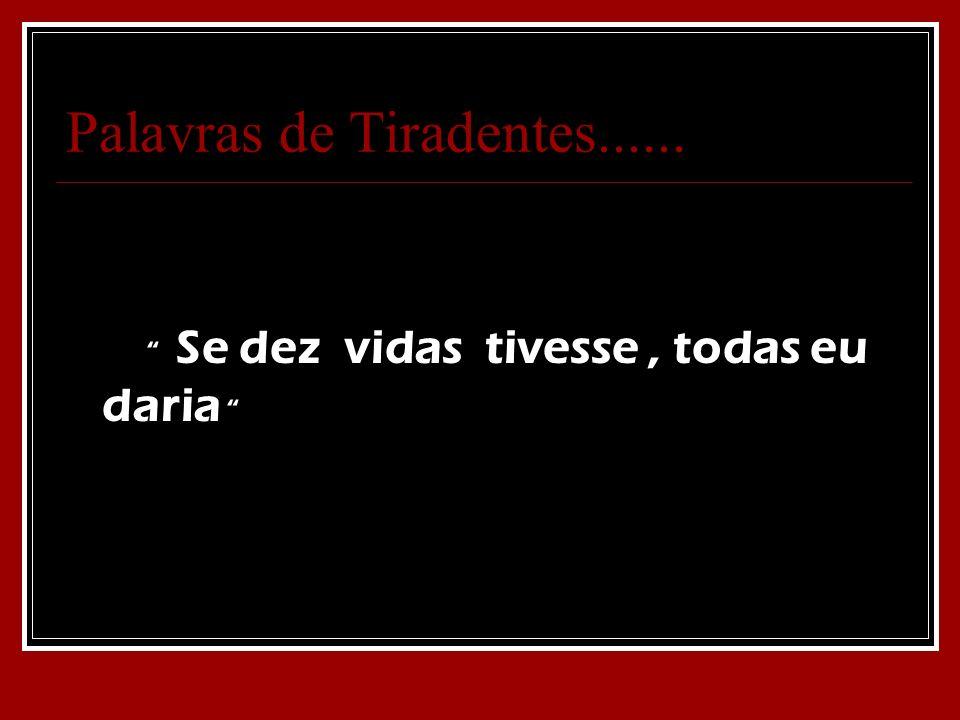 Palavras de Tiradentes......