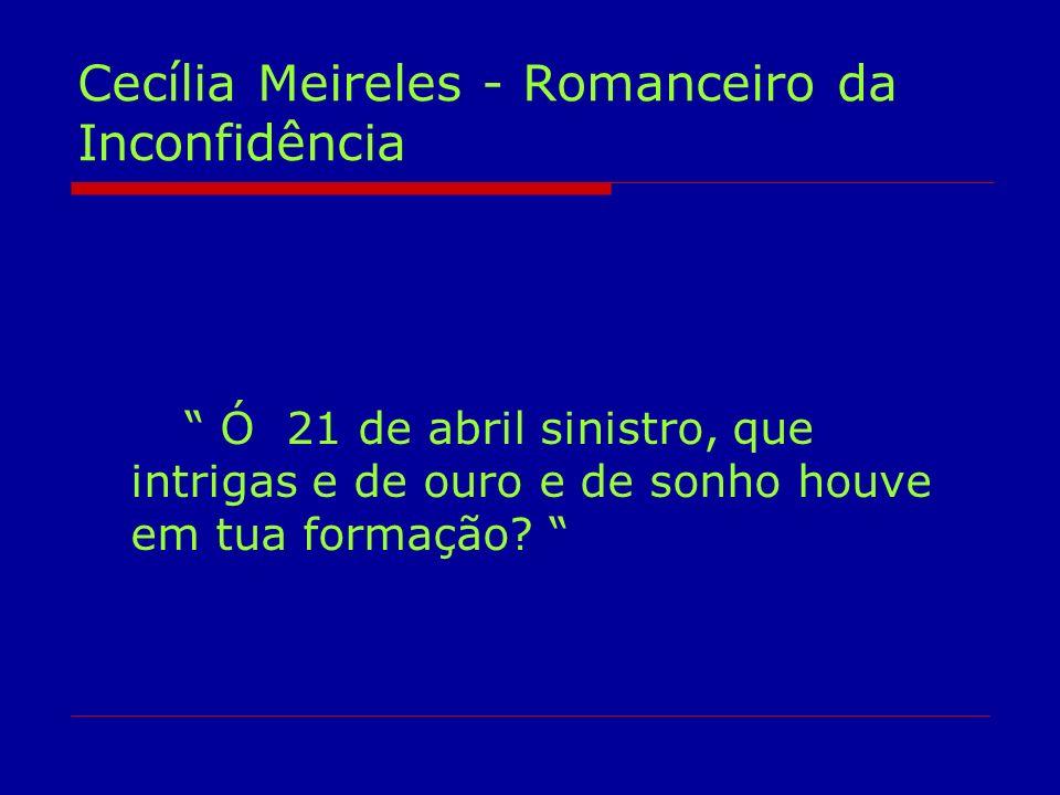 Cecília Meireles - Romanceiro da Inconfidência