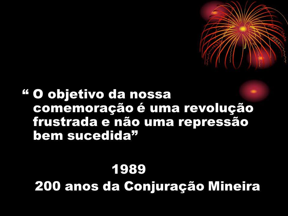 O objetivo da nossa comemoração é uma revolução frustrada e não uma repressão bem sucedida