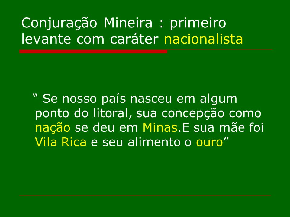 Conjuração Mineira : primeiro levante com caráter nacionalista