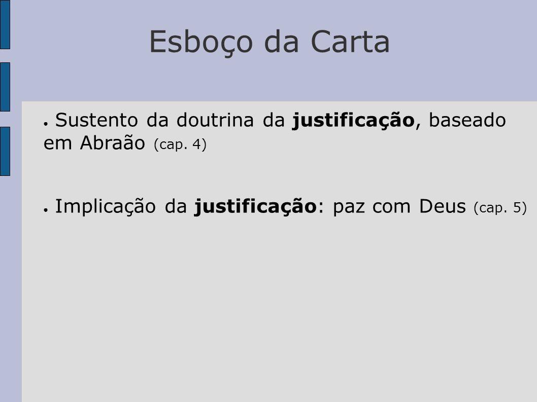 Esboço da CartaSustento da doutrina da justificação, baseado em Abraão (cap.
