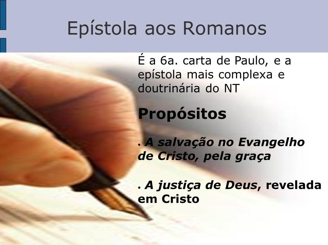 Epístola aos Romanos Propósitos