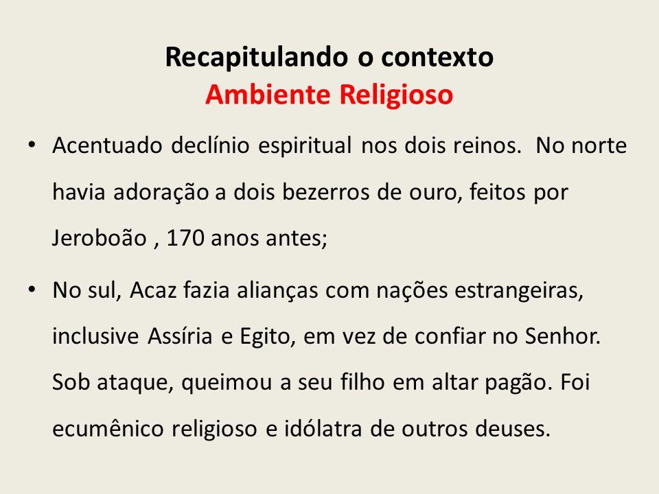 Recapitulando o contexto Ambiente Religioso