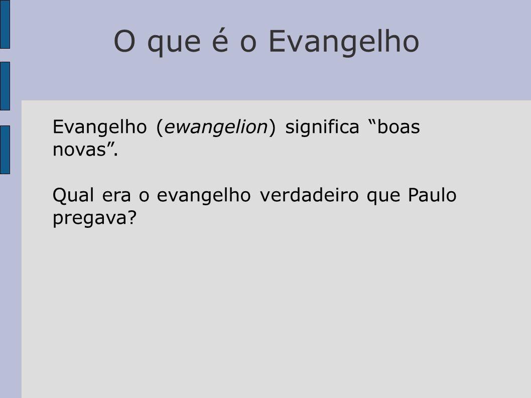 O que é o Evangelho Evangelho (ewangelion) significa boas novas .
