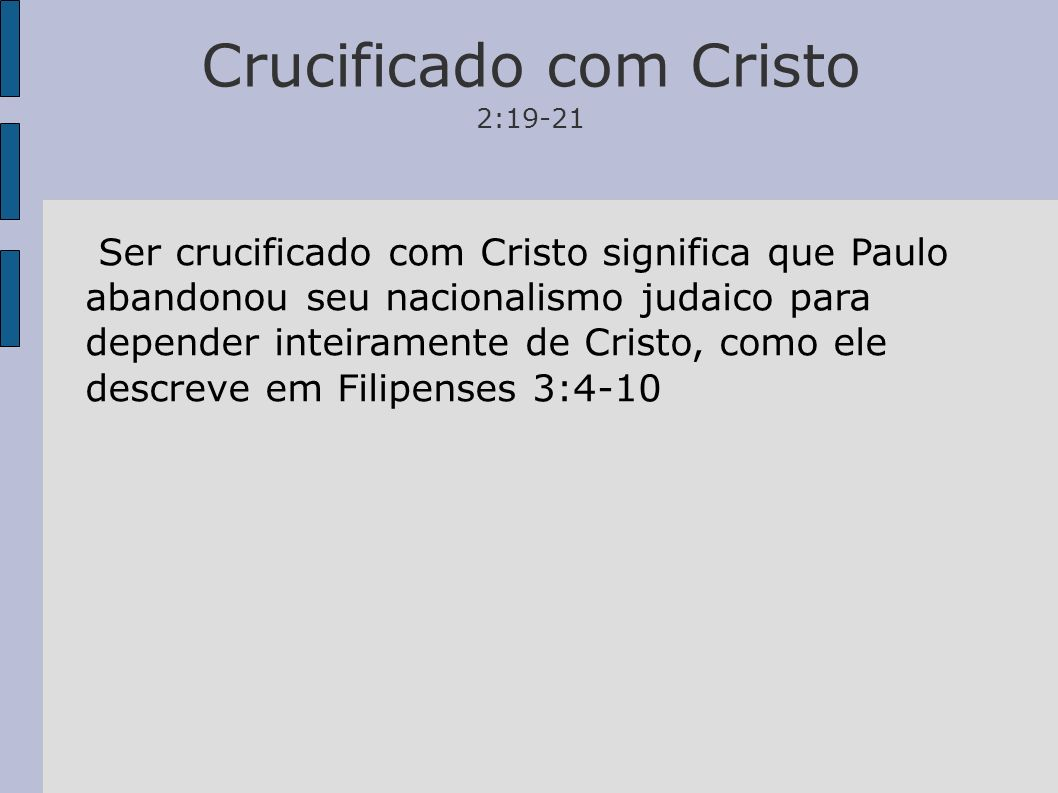 Crucificado com Cristo 2:19-21