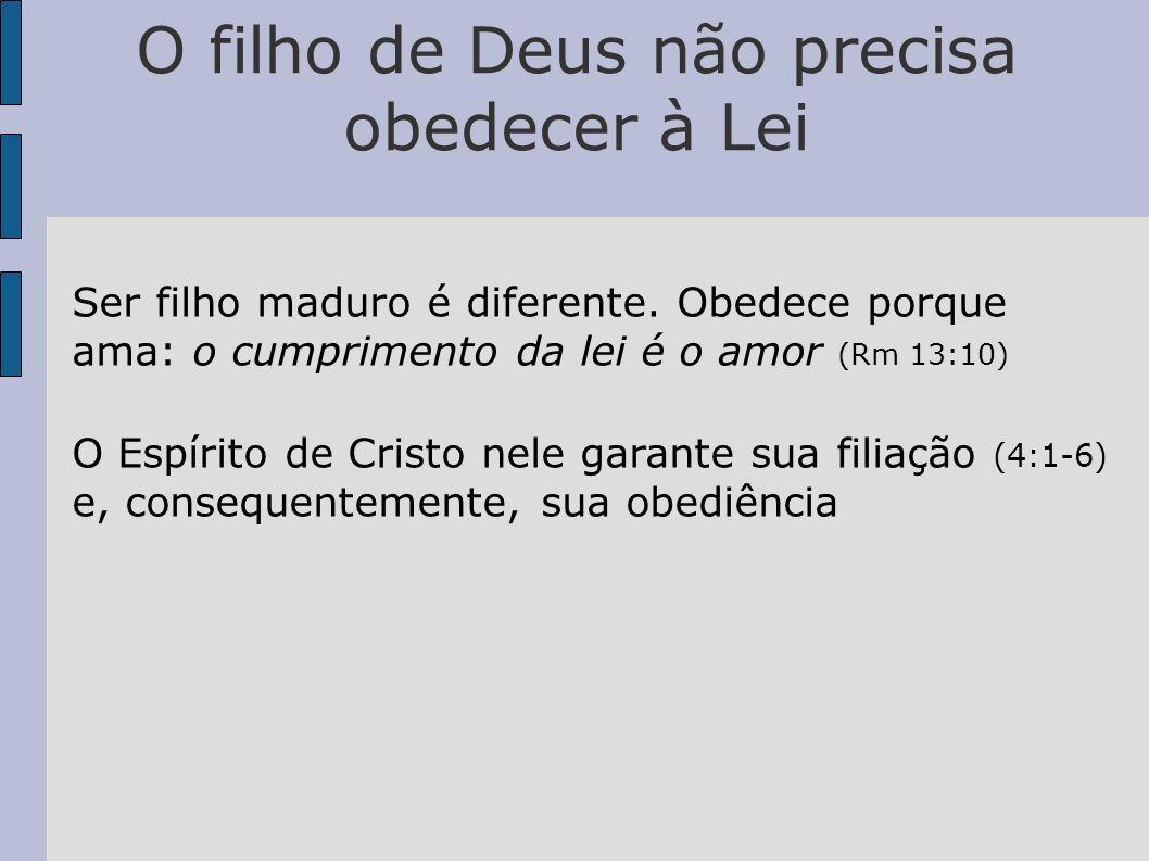 O filho de Deus não precisa obedecer à Lei