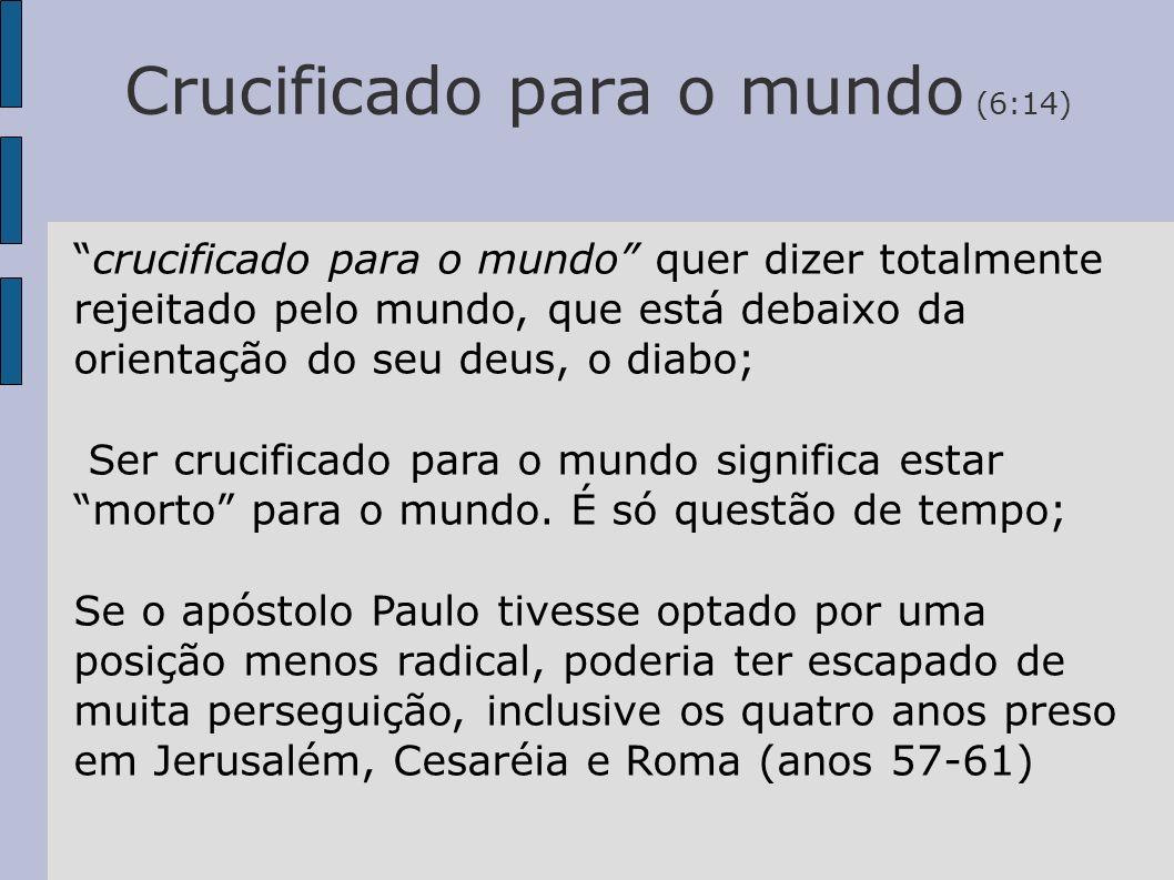 Crucificado para o mundo (6:14)