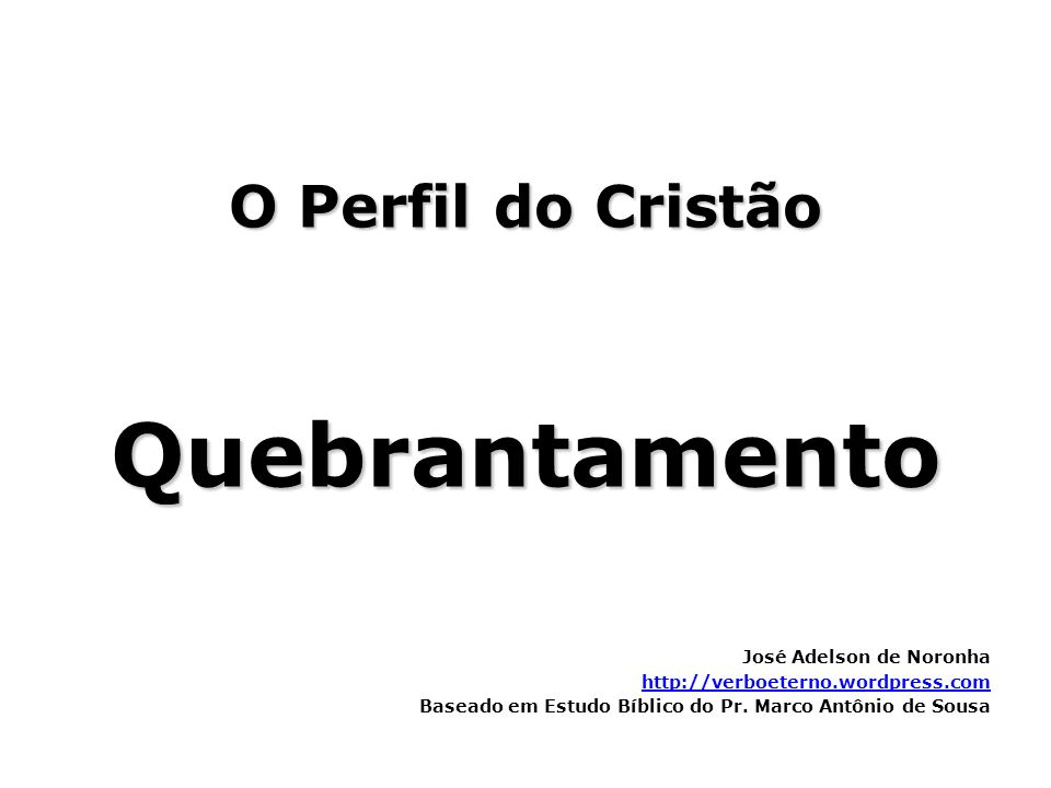 O Perfil do Cristão Quebrantamento