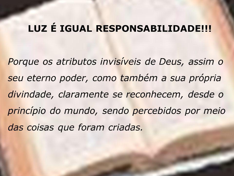 LUZ É IGUAL RESPONSABILIDADE!!!