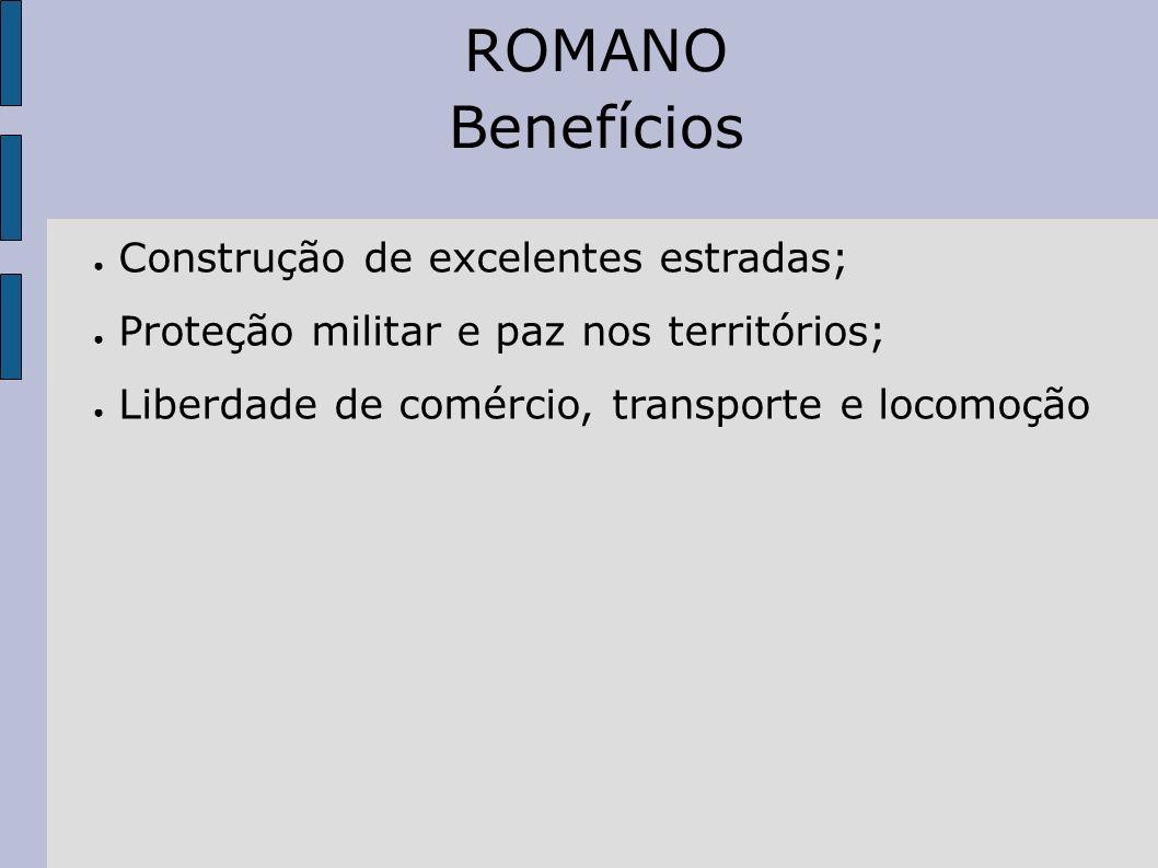 ROMANO Benefícios Construção de excelentes estradas;