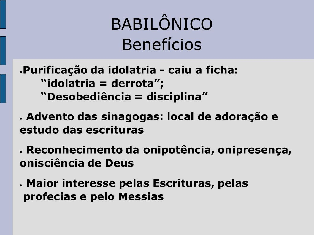 BABILÔNICO Benefícios Purificação da idolatria - caiu a ficha:
