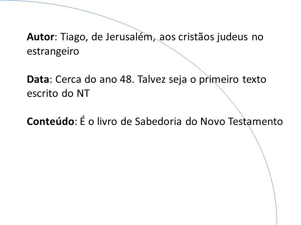 Autor: Tiago, de Jerusalém, aos cristãos judeus no estrangeiro