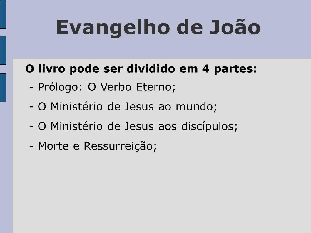 Evangelho de João O livro pode ser dividido em 4 partes: