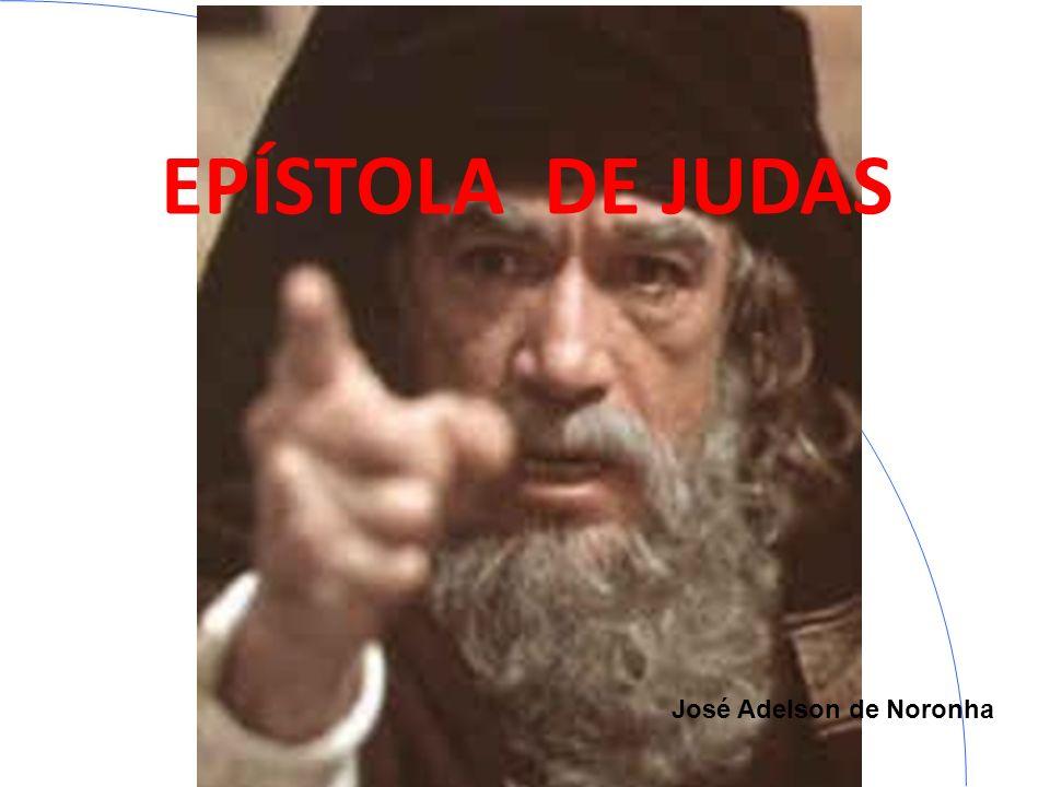 EPÍSTOLA DE JUDAS José Adelson de Noronha