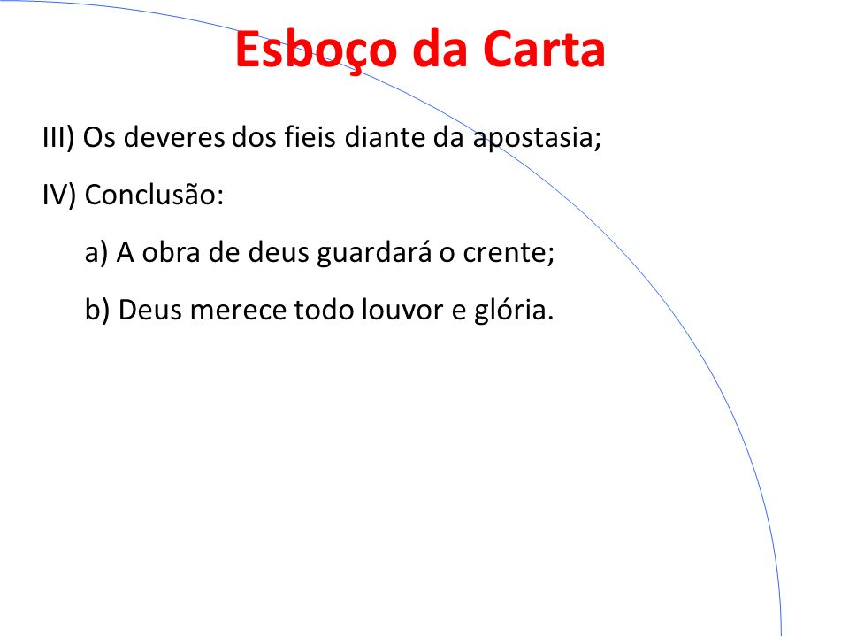 Esboço da Carta III) Os deveres dos fieis diante da apostasia;