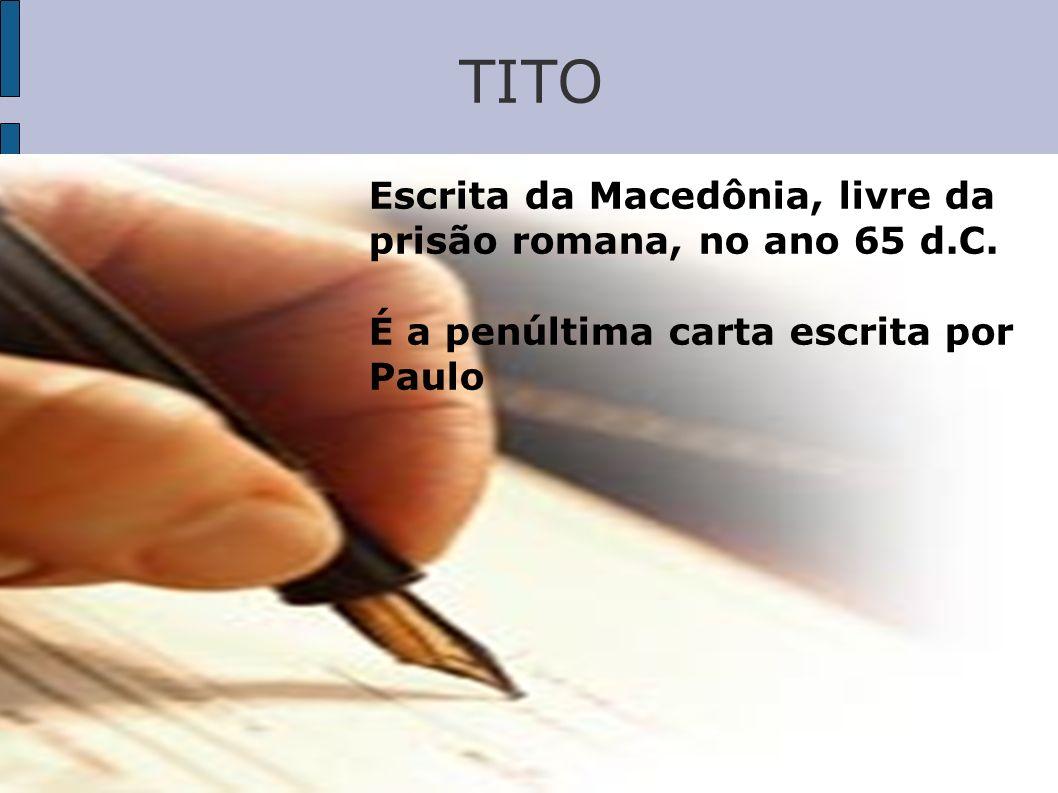 TITO Escrita da Macedônia, livre da prisão romana, no ano 65 d.C.