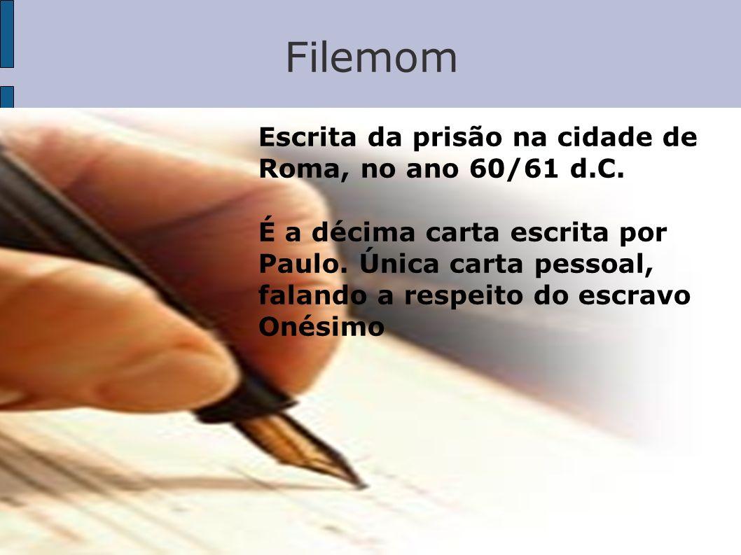 Filemom Escrita da prisão na cidade de Roma, no ano 60/61 d.C.