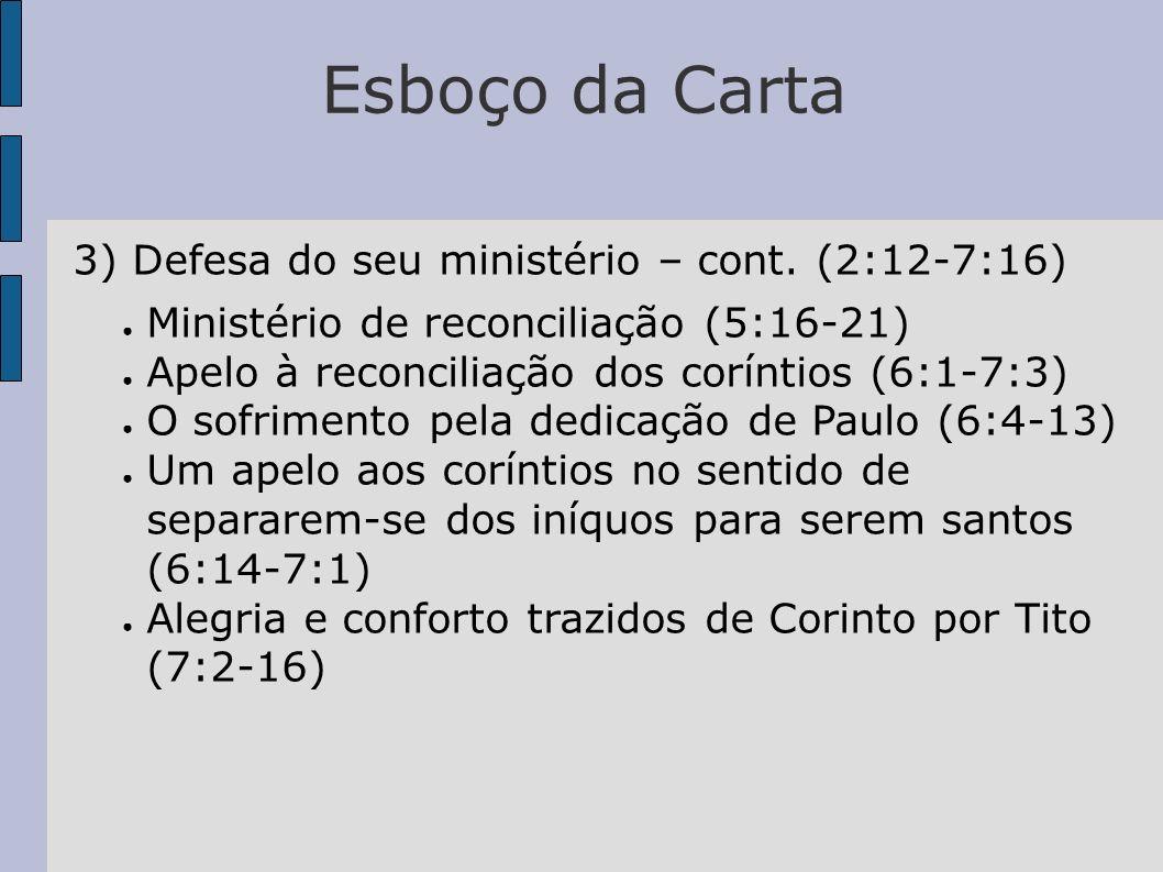 Esboço da Carta 3) Defesa do seu ministério – cont. (2:12-7:16)