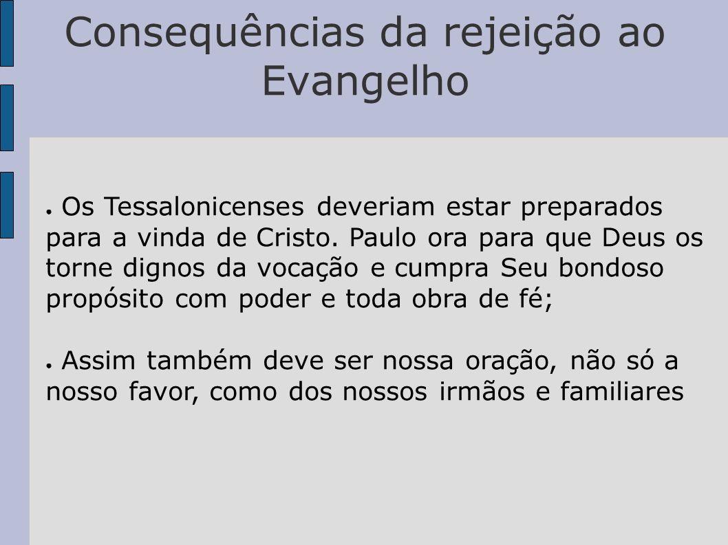 Consequências da rejeição ao Evangelho