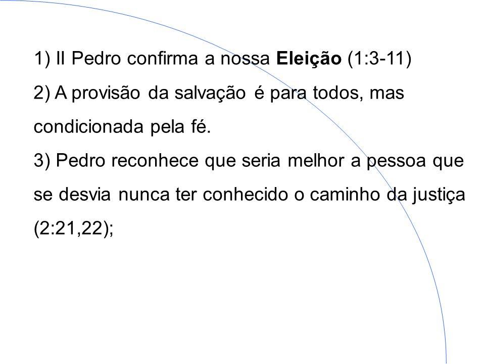 1) II Pedro confirma a nossa Eleição (1:3-11)