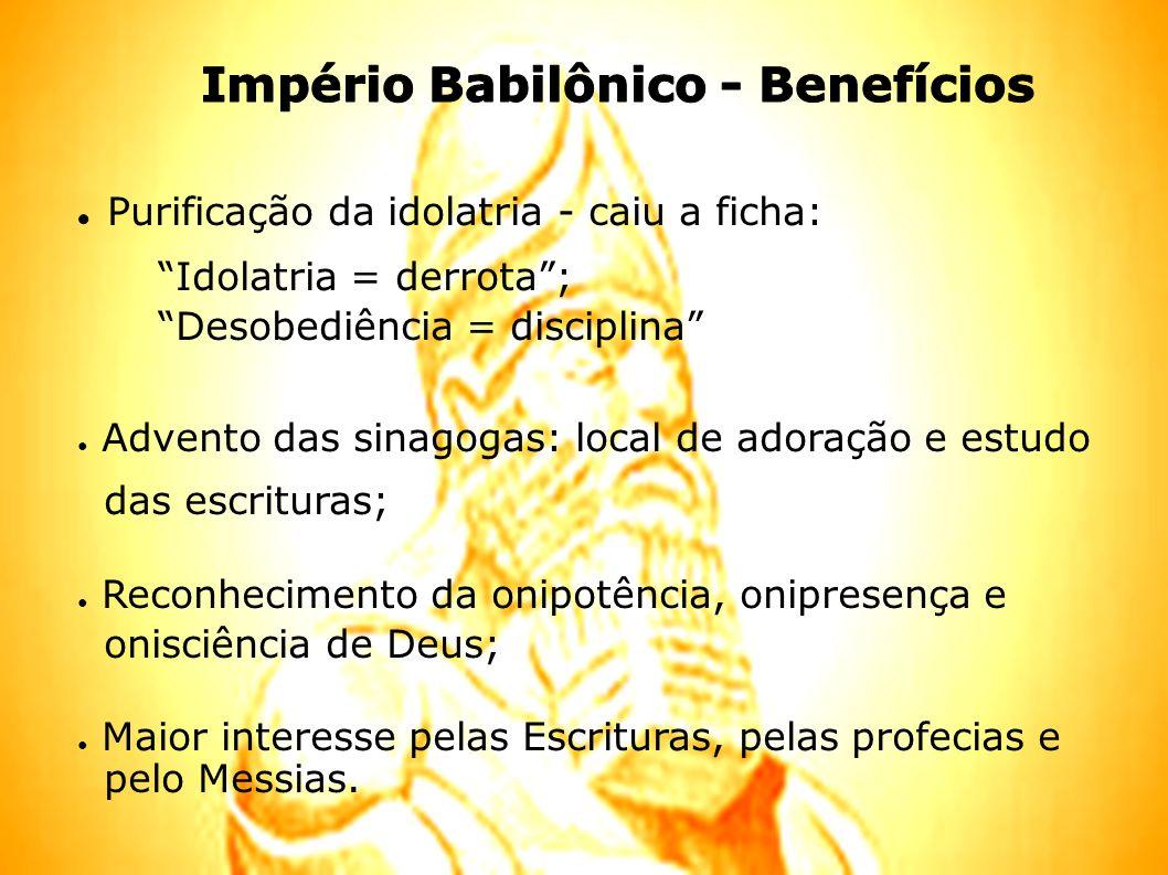 Império Babilônico - Benefícios