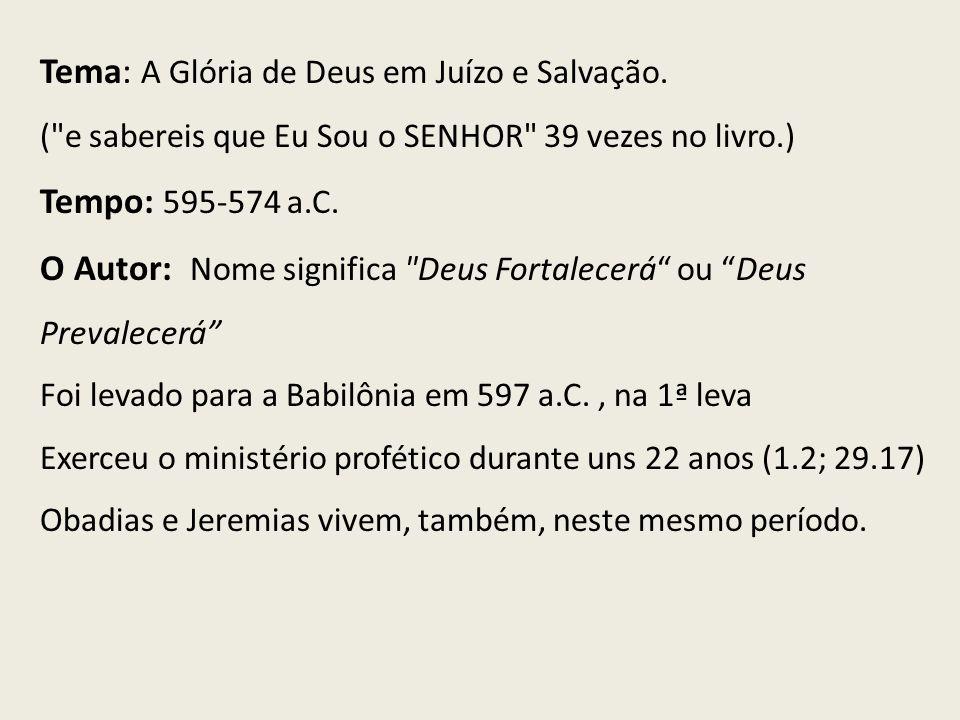 Tema: A Glória de Deus em Juízo e Salvação.