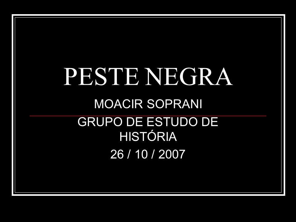 MOACIR SOPRANI GRUPO DE ESTUDO DE HISTÓRIA 26 / 10 / 2007