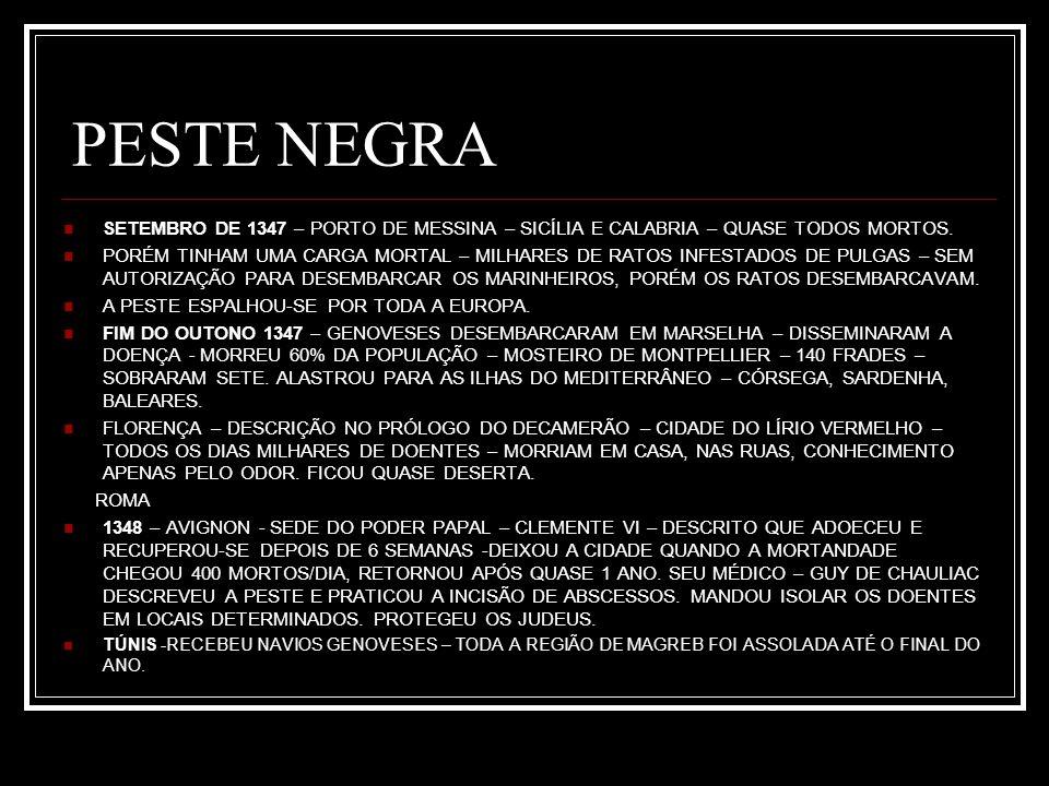 PESTE NEGRA SETEMBRO DE 1347 – PORTO DE MESSINA – SICÍLIA E CALABRIA – QUASE TODOS MORTOS.