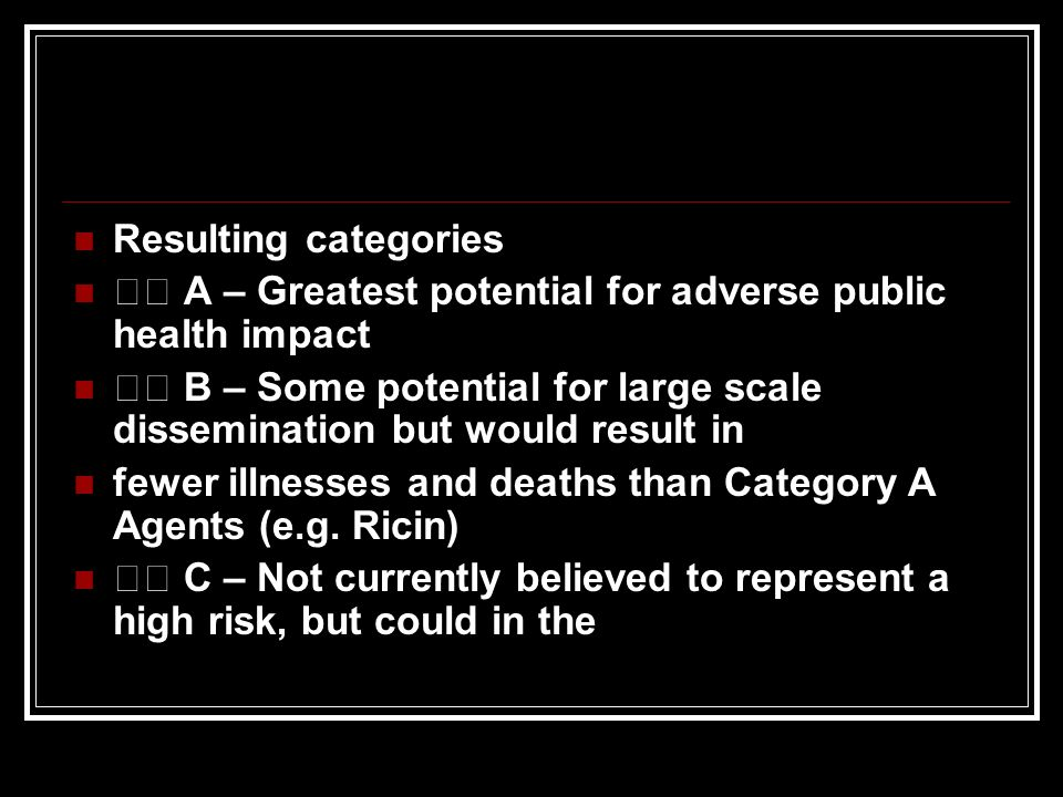 Resulting categories 􀂃 A – Greatest potential for adverse public health impact.
