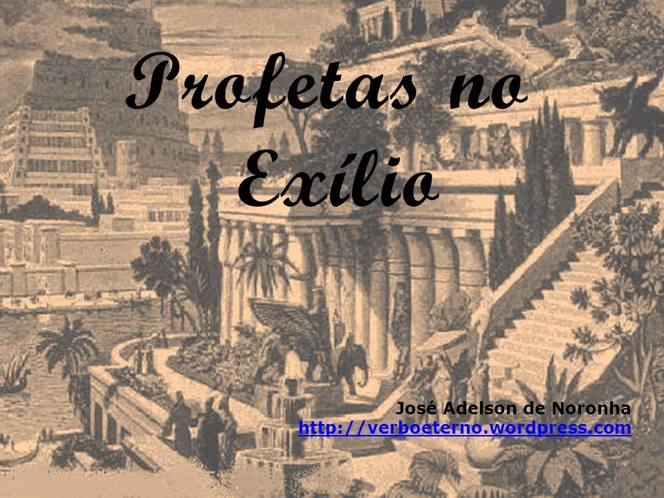 Profetas no Exílio José Adelson de Noronha