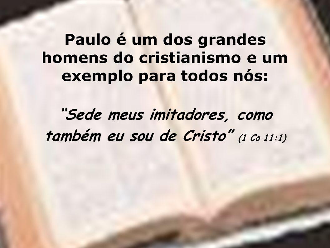 Sede meus imitadores, como também eu sou de Cristo (1 Co 11:1)